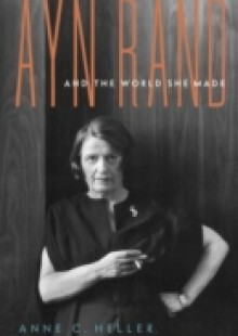 Обложка книги  - Ayn Rand and the World She Made