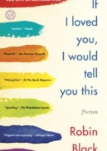 Обложка книги  - If I Loved You, I Would Tell You This