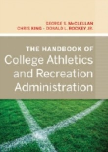 Обложка книги  - Handbook of College Athletics and Recreation Administration