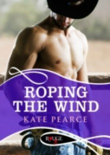 Обложка книги  - Roping the Wind: A Rouge Erotic Romance
