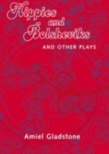 Обложка книги  - Hippies and Bolsheviks and Other Plays