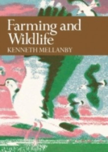 Обложка книги  - Farming and Wildlife (Collins New Naturalist Library, Book 67)