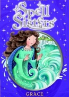 Обложка книги  - Spell Sisters: Grace the Sea Sister