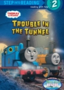 Обложка книги  - Trouble in the Tunnel (Thomas & Friends)