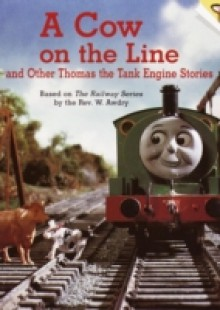Обложка книги  - Cow on the Line and Other Thomas the Tank Engine Stories (Thomas & Friends)