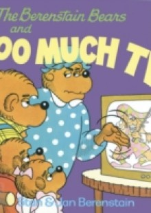 Обложка книги  - Berenstain Bears and Too Much TV