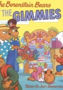 Обложка книги  - Berenstain Bears Get the Gimmies