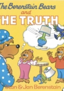 Обложка книги  - Berenstain Bears and the Truth