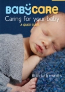 Обложка книги  - BabyCare: Caring for Your Baby: Birth to 6 months