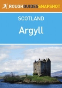 Обложка книги  - Argyll Rough Guides Snapshot Scotland (includes Loch Fyne, Mull, Bute, Arran, Islay and Jura, Staffa, Iona and Colonsay)