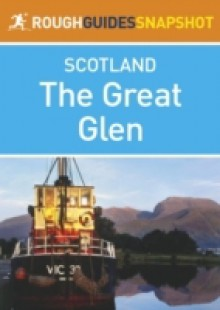 Обложка книги  - Great Glen Rough Guides Snapshot Scotland (includes Fort William, Glen Coe, Culloden, Inverness and Loch Ness)