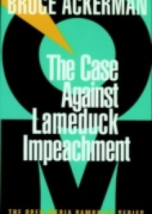 Обложка книги  - Case Against Lame Duck Impeachment