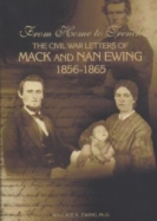 Обложка книги  - From Home to Trench: The Civil War Letters of Mack and Nan Ewing