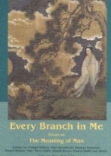 Обложка книги  - Every Branch In Me: Essays On The Meanin