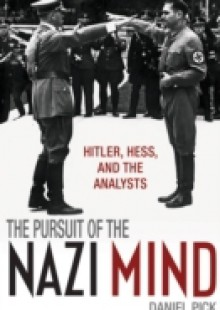 Обложка книги  - Pursuit of the Nazi Mind: Hitler, Hess, and the Analysts