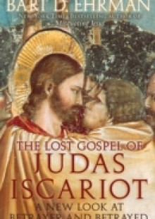 Обложка книги  - Lost Gospel of Judas Iscariot: A New Look at Betrayer and Betrayed