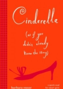 Обложка книги  - Cinderella (As If You Didn't Already Know the Story)