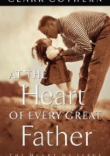 Обложка книги  - At the Heart of Every Great Father
