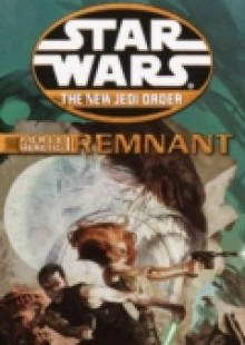 Обложка книги  - Remnant: Star Wars Legends (The New Jedi Order: Force Heretic, Book I)
