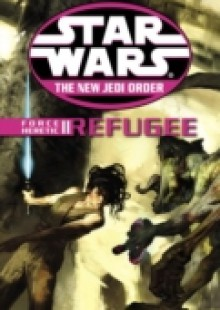 Обложка книги  - Refugee: Star Wars Legends (The New Jedi Order: Force Heretic, Book II)