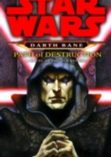 Обложка книги  - Path of Destruction: Star Wars Legends (Darth Bane)