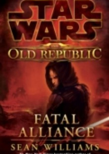Обложка книги  - Fatal Alliance: Star Wars Legends (The Old Republic)