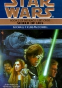 Обложка книги  - Shield of Lies: Star Wars Legends (The Black Fleet Crisis)