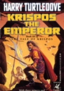 Обложка книги  - Krispos the Emperor (The Tale of Krispos, Book Three)