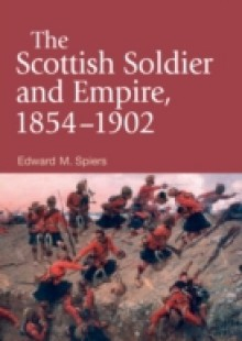 Обложка книги  - Scottish Soldier and Empire, 1854-1902