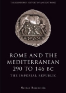 Обложка книги  - Rome and the Mediterranean 290 to 146 BC: The Imperial Republic