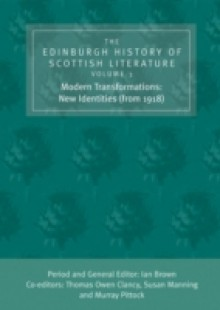Обложка книги  - Edinburgh History of Scottish Literature: Modern Transformations: New Identities (from 1918)