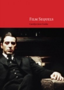 Обложка книги  - Film Sequels: Theory and Practice from Hollywood to Bollywood