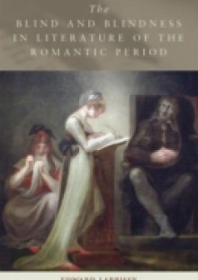 Обложка книги  - Blind and Blindness in Literature of the Romantic Period