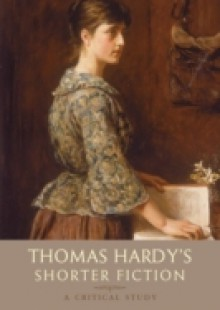 Обложка книги  - Thomas Hardy's Shorter Fiction: A Critical Study