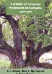 Обложка книги  - History of the Native Woodlands of Scotland 1500-1920