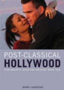 Обложка книги  - Post-Classical Hollywood: Film Industry, Style and Ideology since 1945