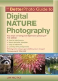 Обложка книги  - BetterPhoto Guide to Digital Nature Photography
