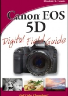 Обложка книги  - Canon EOS 5D Digital Field Guide