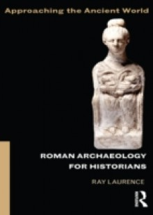 Обложка книги  - Roman Archaeology for Historians