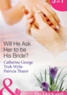 Обложка книги  - Will He Ask Her to be His Bride?