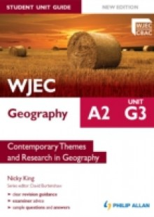 Обложка книги  - WJEC A2 Geography Student Unit Guide New Edition: Unit G3 Contemporary Themes and Research in Geography