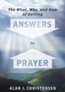 Обложка книги  - What, Why, and How of Getting Answers to Prayer