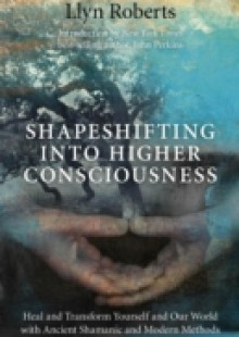 Обложка книги  - Shapeshifting into Higher Consciousness