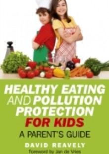 Обложка книги  - Healthy Eating and Pollution Protection for Kids