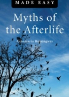 Обложка книги  - Myths of the Afterlife Made Easy