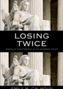 Обложка книги  - Losing Twice: Harms of Indifference in the Supreme Court