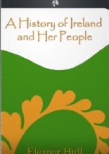 Обложка книги  - History of Ireland and Her People