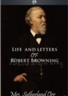 Обложка книги  - Life and Letters of Robert Browning