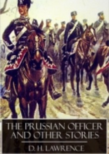 Обложка книги  - Prussian Officer and Other Stories
