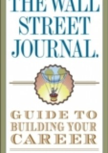 Обложка книги  - Wall Street Journal Guide to Building Your Career